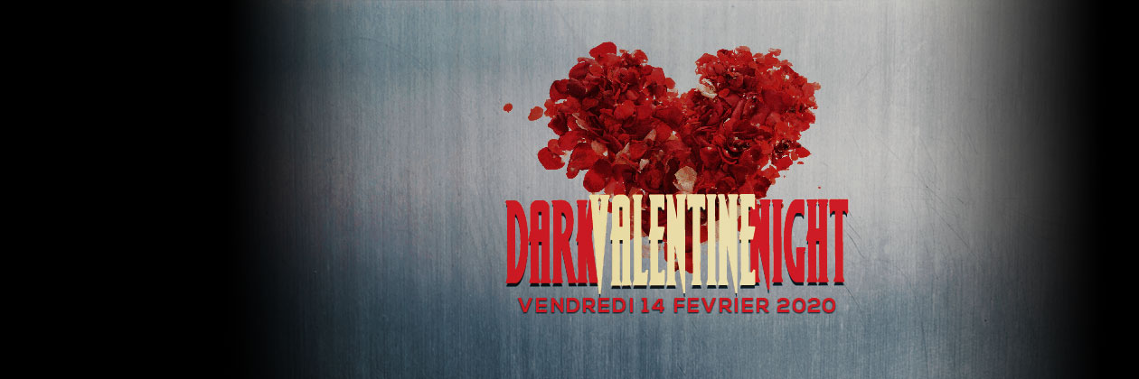 Dark Valentine Night fev2020